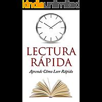 Lectura Rápida: Cómo Leer Rápido: Simples Técnicas para acelerar tu lectura (Lectura veloz, Lectura Rápida, leer rapido, leer más rapido)