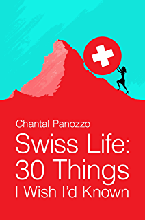 Swiss watching inside the land of milk and money kindle edition swiss life 30 things i wish id known fandeluxe Gallery