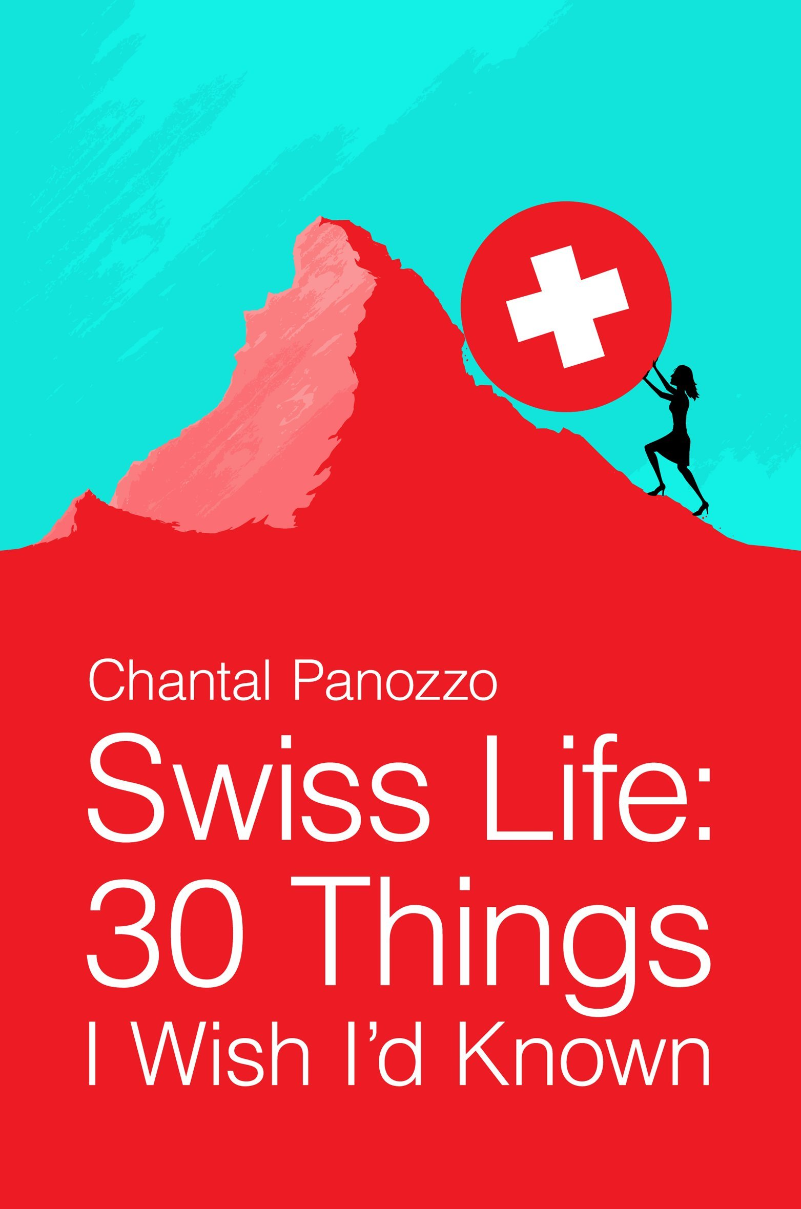 Swiss Life  30 Things I Wish I'd Known  English Edition