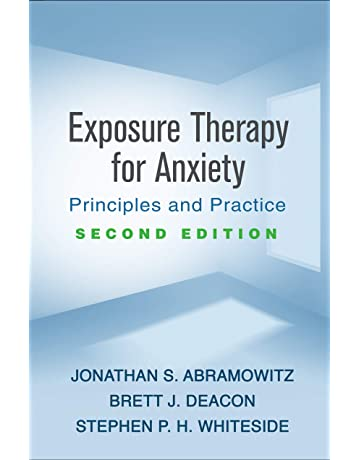 Exposure Therapy for Anxiety, Second Edition: Principles and Practice