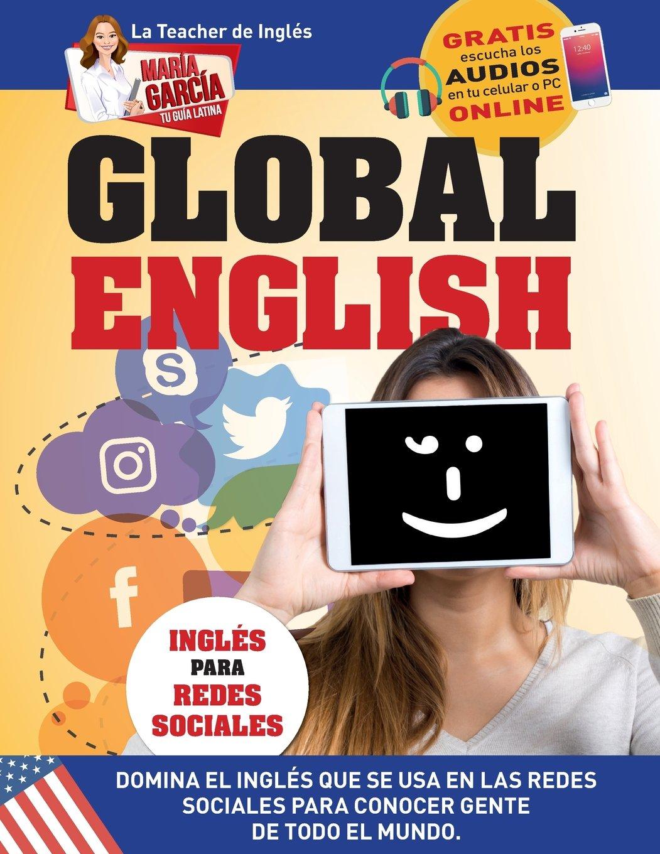 Read Online Global English. Inglés para Redes Sociales.: Edición Bilingüe (María García, Tu Guía Latina) (Volume 2) (Spanish Edition) pdf