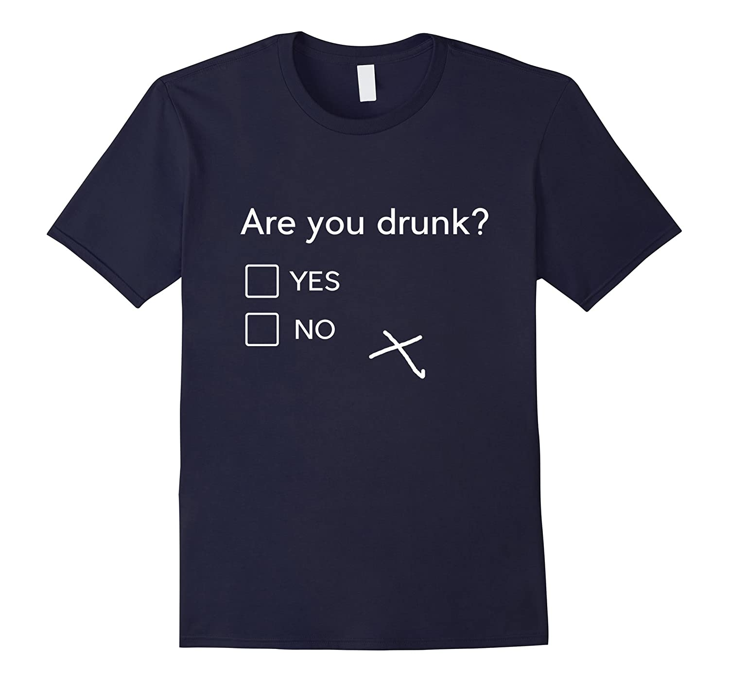 Are You Drunk Yes No Funny Sarcastic Alcohol Lovers T Shirt-CD