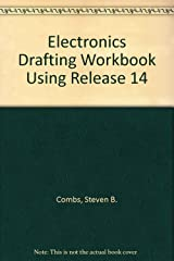 Electronics Drafting Workbook Using Release 14 Paperback