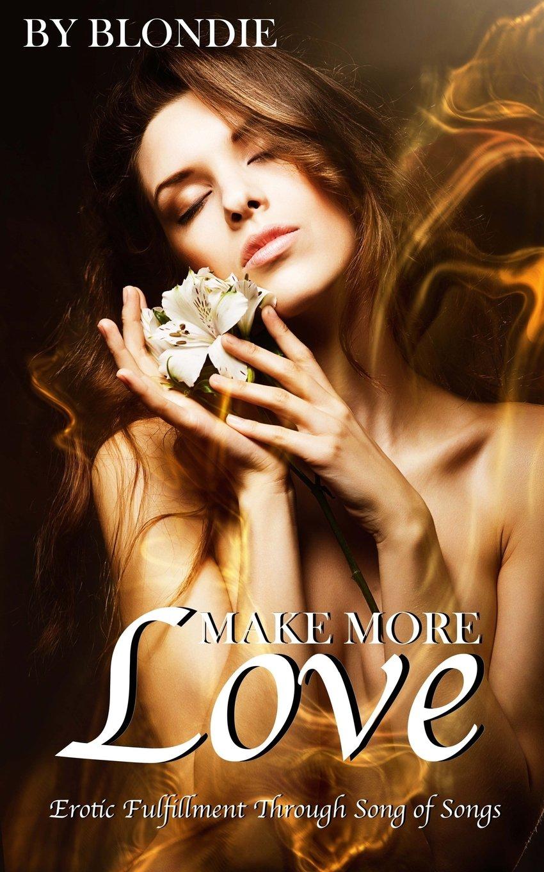 Make More Love: Erotic Fulfillment ebook