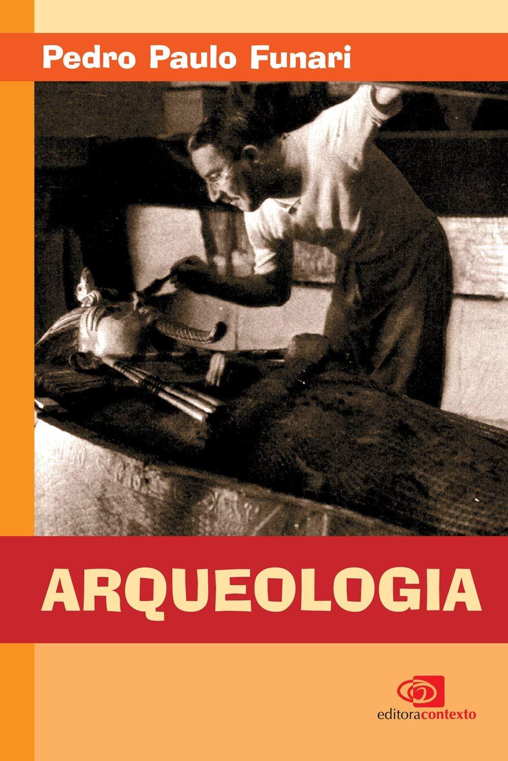 Arqueologia Pedro Paulo A Funari 9788572442510 Amazon Com Books