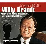 Willy Brandt: Wir sind keine Erwählten, wir sind Gewählte
