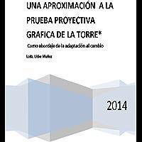 UNA APROXIMACION A LA PRUEBA PROYECTIVA DE LA GRAFICA DE LA TORRE: Como abordaje de la adaptación al cambio