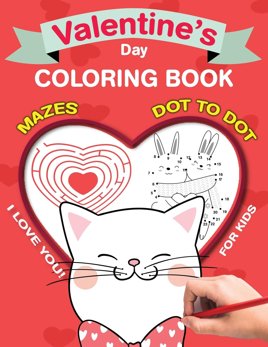 I Love You! Valentine\'s Day Coloring Book for Kids: Heart ...