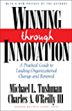 Winning Through Innovation: A Practical Guide to Leading Organizational Change and Renewal (English Edition)