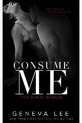 Consume Me (Royal World Book 3) Kindle Edition
