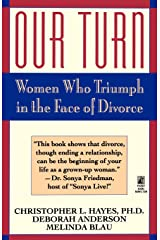 Our Turn: Women Who Triumph in the Face of Divorce Paperback