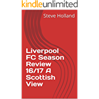 Liverpool FC Season Review 16/17 A Scottish View (English Edition)