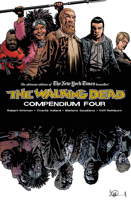 The Walking Dead Compendium Volume 4 9781534313408 Kirkman Robert Adlard Charlie Gaudiano Stefano Rathburn Cliff Books