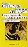 Les ruses de l'intelligence : La mètis des Grecs