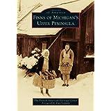 Finns of Michigan's Upper Peninsula (Images of America)