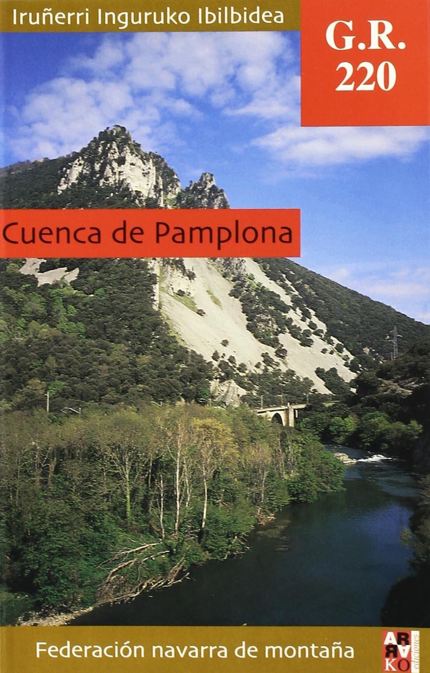 Gr 220 Cuenca de Pamplona=iruñerri inguruko ibilbidea ...