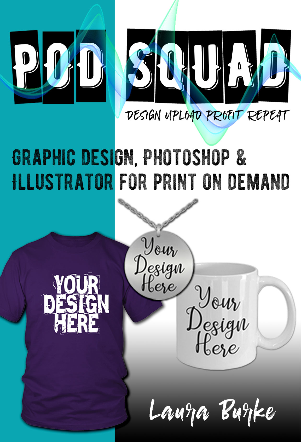 Learn Photoshop, Illustrator, and Graphic Design for Print On Demand (Online Video Course) [Online Code]