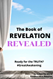 The Book of REVELATION REVEALED: Ready for the TRUTH? #TheGreatAwakening