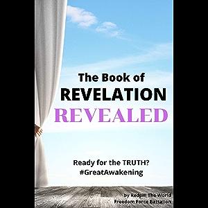 The Book of REVELATION REVEALED: Ready for the TRUTH? #TheGreatAwakening
