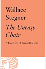 The Uneasy Chair: A Biography of Bernard DeVoto Kindle Edition