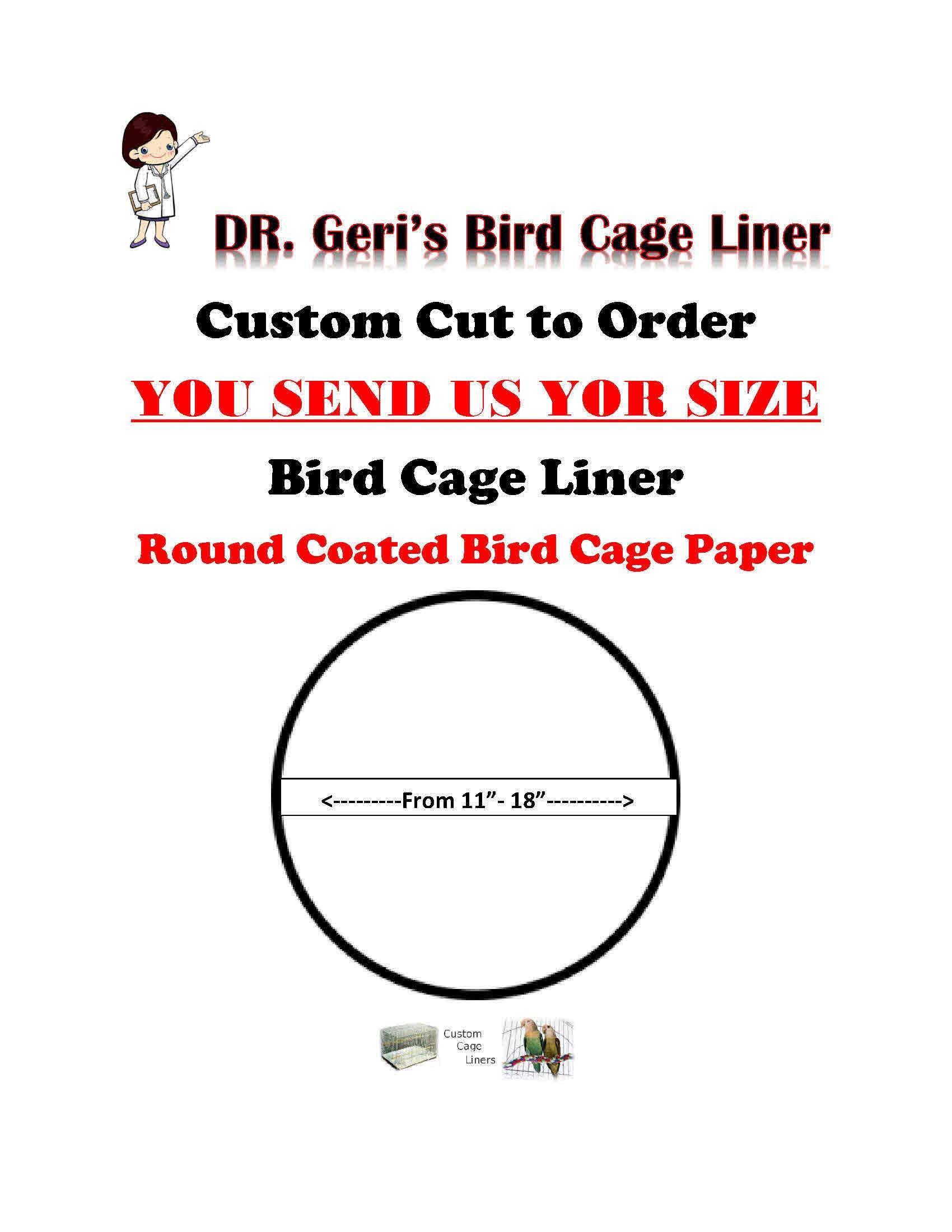 Dr.Geri's Bird Cage Liner Custom Cut Liner WE Cut to Size Cut IT to Your Specs Bird Cage Liner Plain 60lb Paper/40lb Paper (Round Coated 14'') by Dr.Geri's