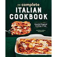 The Complete Italian Cookbook: Essential Regional Cooking of Italy