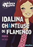 Kinra girls : Idalina chanteuse de flamenco