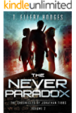The Never Paradox (Chronicles Of Jonathan Tibbs Book 2)
