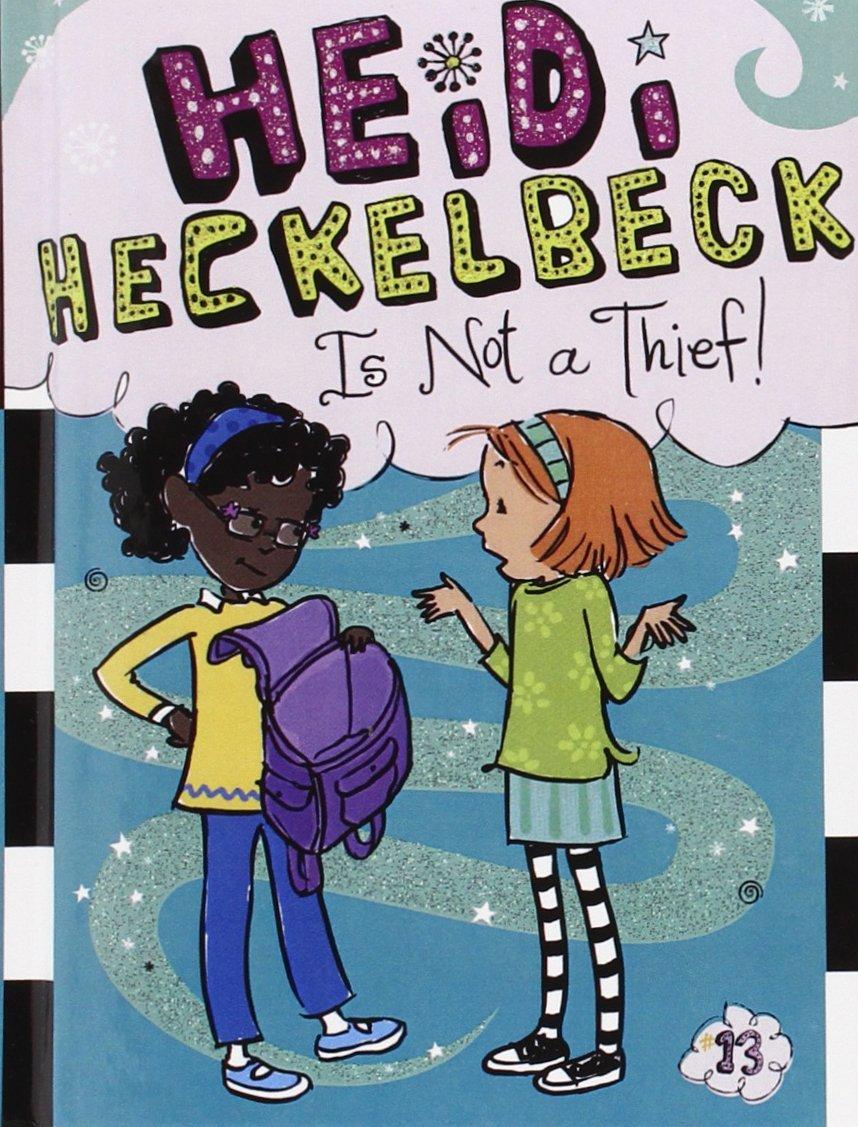 Read Online Heidi Heckelbeck Is Not A Thief! (Turtleback School & Library Binding Edition) ebook
