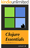 Clojure Essentials: 入門書では飽き足らない人へ