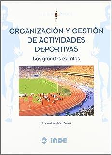 Organización y gestión de actividades deportivas : los grandes eventos