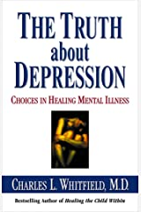 The Truth About Depression: Choices for Healing Paperback