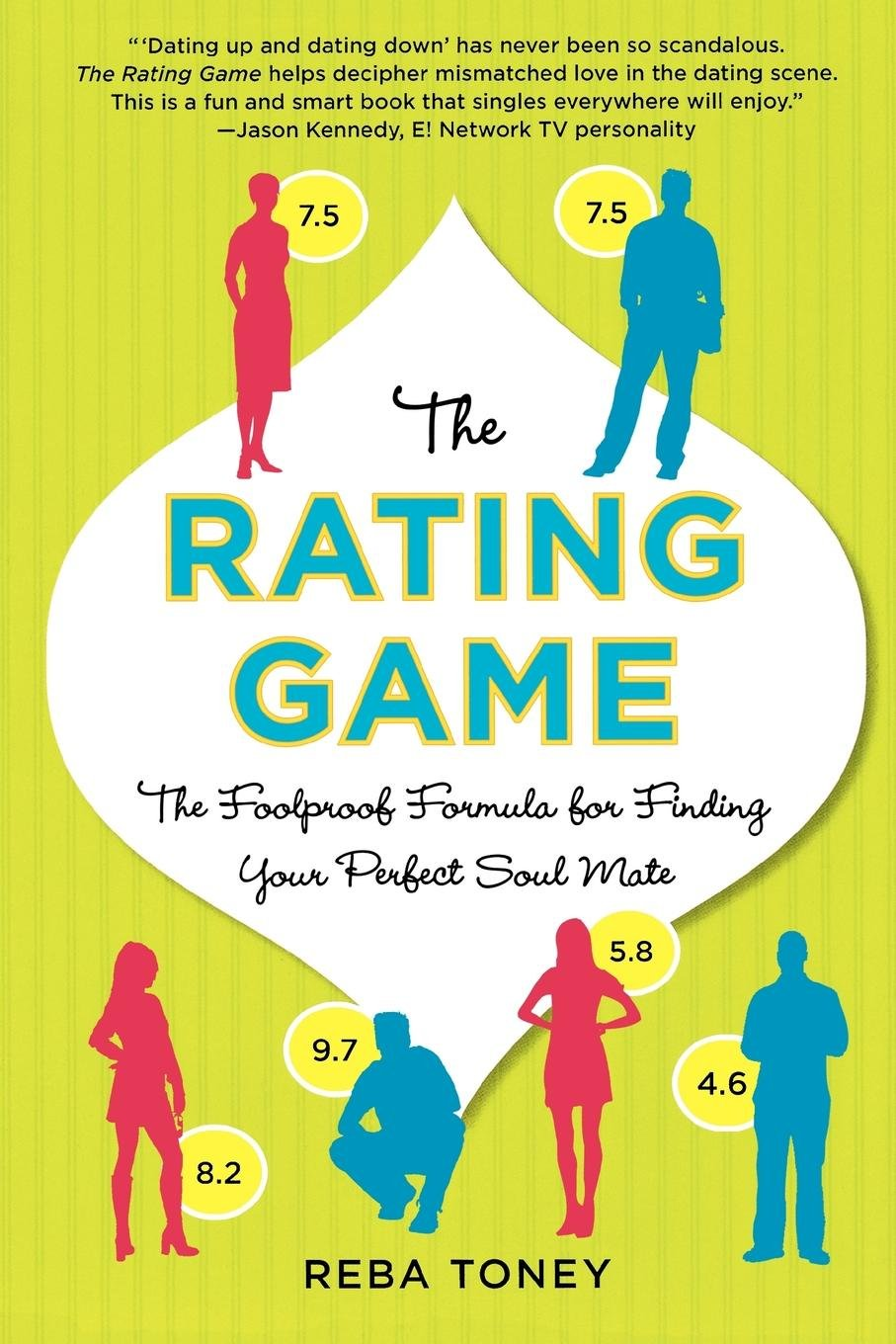 Read Online The Rating Game: The Foolproof Formula for Finding Your Perfect Soul Mate PDF