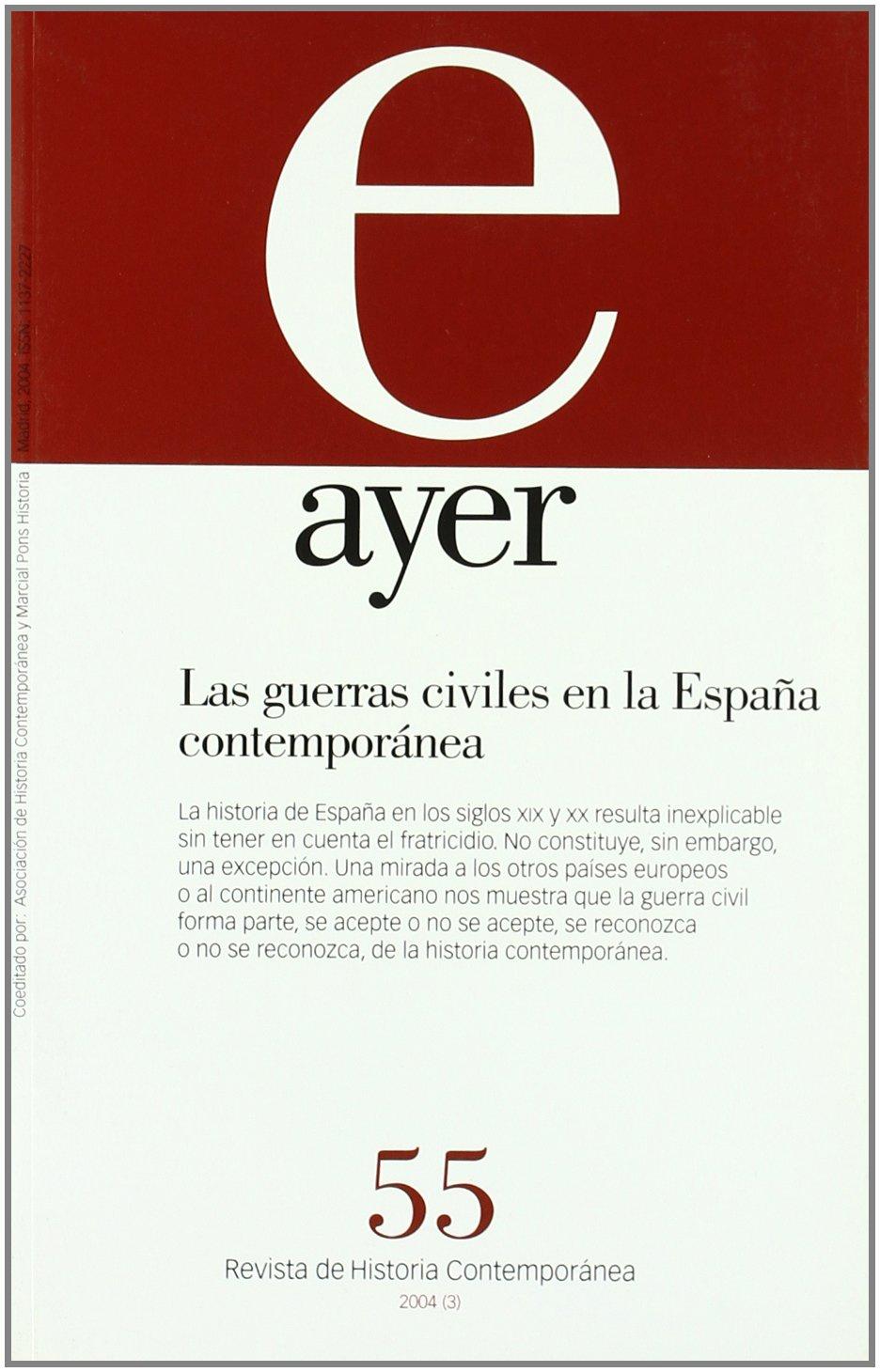 GUERRAS CIVILES EN LA ESPAÑA CONTEMPORÁNEA, LAS Ayer 55 Revista Ayer: Amazon.es: Canal, Jordi: Libros