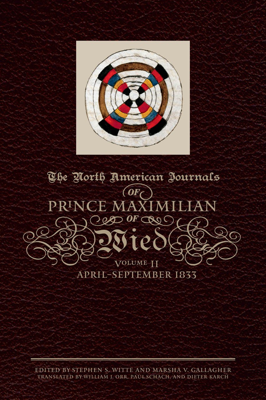 Read Online The North American Journals of Prince Maximilian of Wied, Volume 2: April-September 1833 ebook