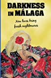 Darkness in Malaga: Crime thriller set in Spain (Andalusian Mystery)