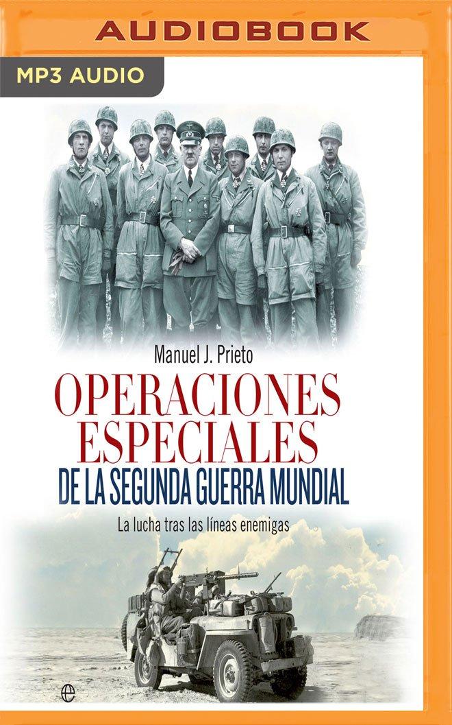 Operaciones Especiales de la Segunda Guerra Mundial: Amazon.es: Prieto, Manuel J., Iturrioz, Victor: Libros