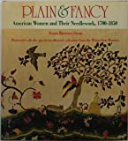 Plain & Fancy: American Women and Their Needlework, 1700-1850