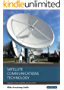 Satellite Communications Technology: A guide to how satellite services work