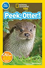 National Geographic Readers: Peek, Otter Kindle Edition