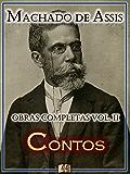 Contos de Machado de Assis - Obras Completas [Ilustrado, Notas, Biografia com Análises e Críticas] - Vol. II (Obras Completas de Machado de Assis Livro 2)