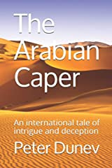 The Arabian Caper: An international tale of intrigue and deception Paperback