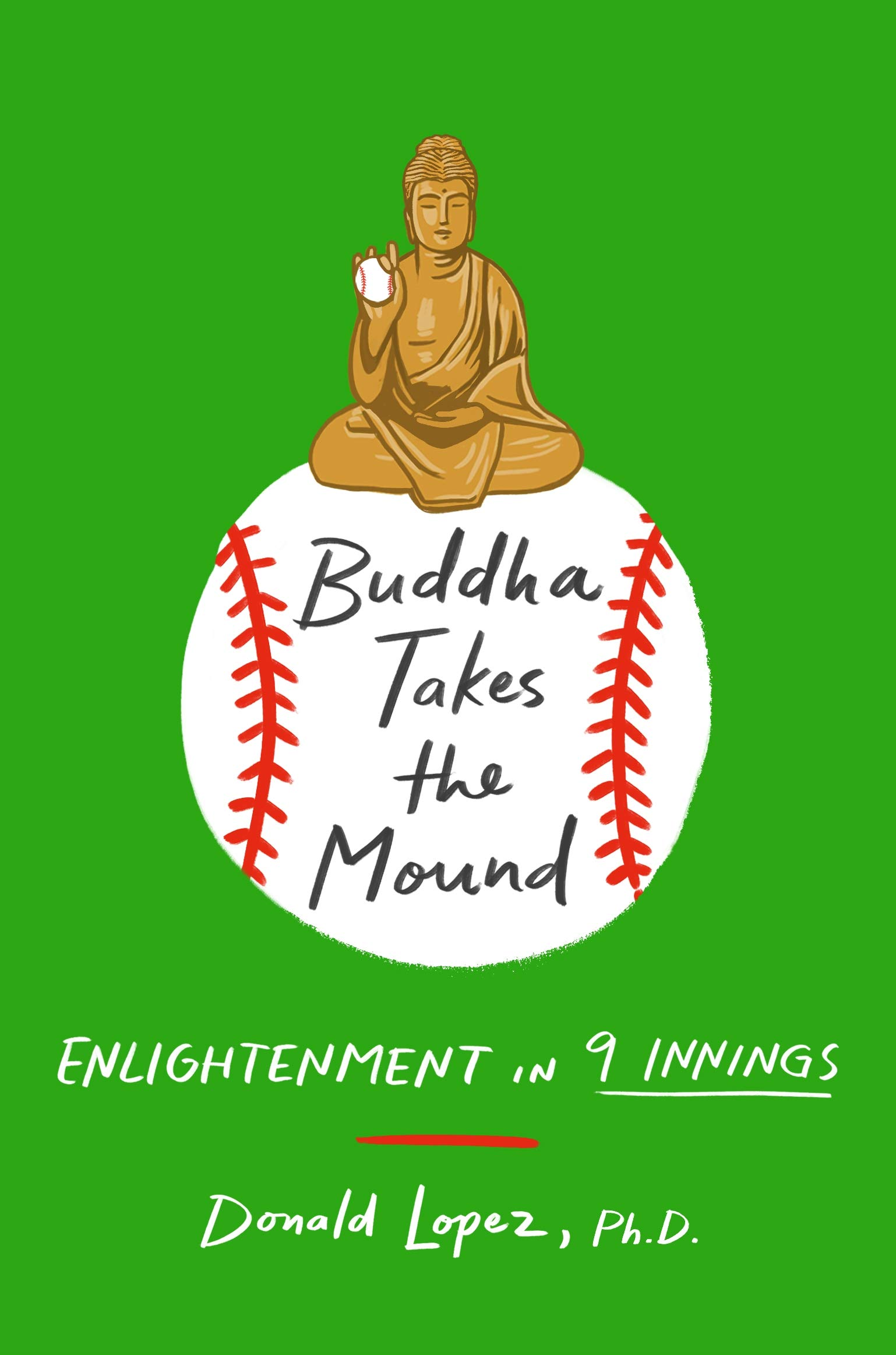 Buddha Takes the Mound: Enlightenment in 9 Innings: Amazon.es ...