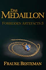 Das Medaillon (Forbidden Artefacts 3) (German Edition) Kindle Edition