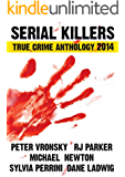 1st SERIAL KILLERS True Crime Anthology (Annual True Crime Collection) (English Edition)