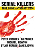 2014 SERIAL KILLERS True Crime (Annual Anthology) (English Edition)