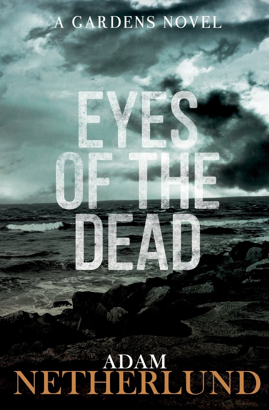 Eyes of the Dead (The Gardens) (Volume 1) ebook