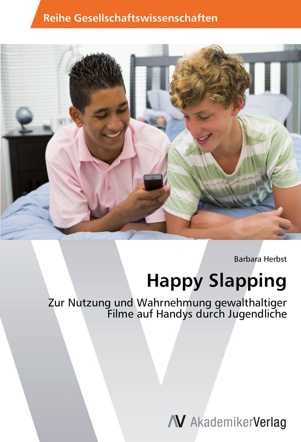 Read Online Happy Slapping: Zur Nutzung und Wahrnehmung gewalthaltiger Filme auf Handys durch Jugendliche (German Edition) pdf