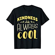 Kindness Is Always Cool T-Shirt