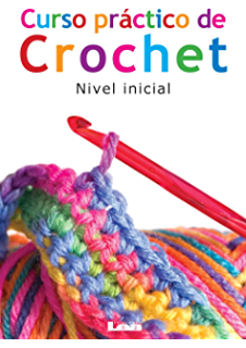 Curso práctico de crochet. Nivel inicial (Spanish Edition)